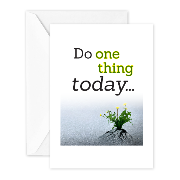 Do One Thing Today…