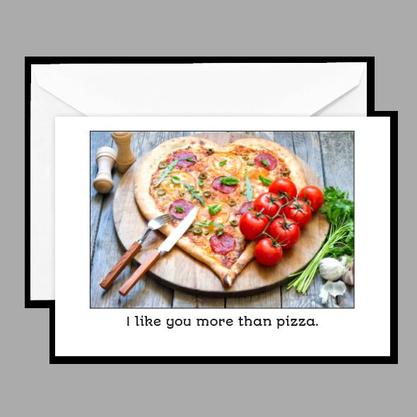 I like you more than pizza.