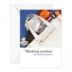 'Working mother' - isn't that kinda redundant?!