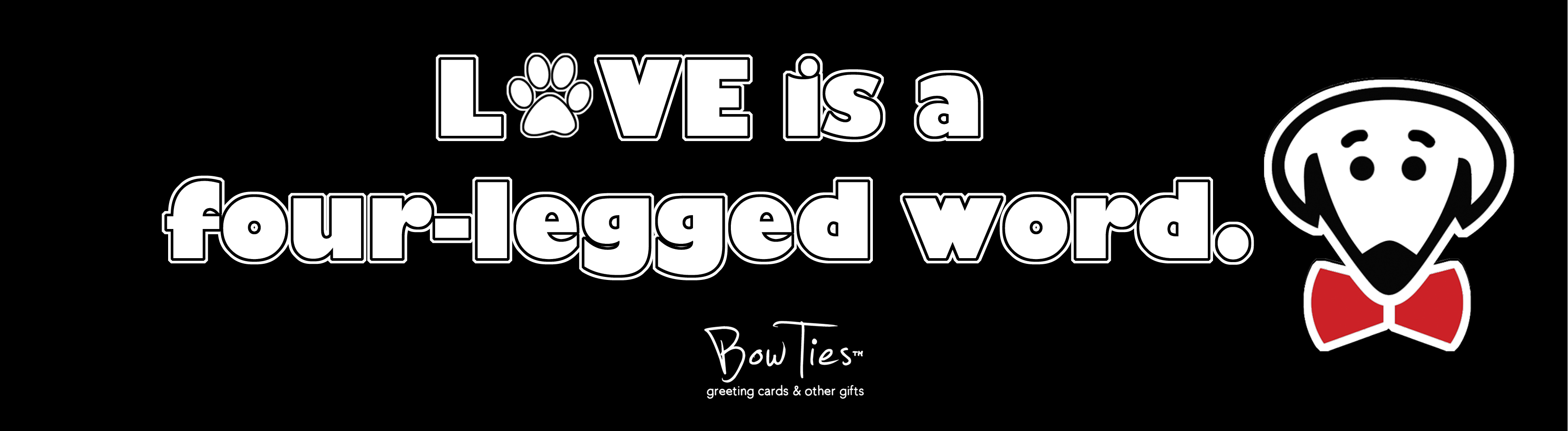 Love is a four-legged word. – sticker