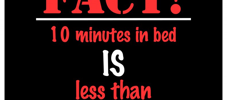 Bow Ties FACT! 10 minutes in bed IS less than 10 minutes on the treadmill