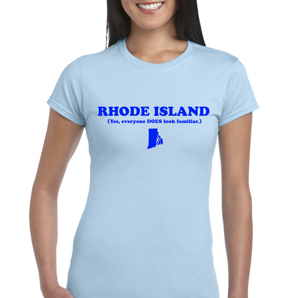 RHODE ISLAND: (Yes, everyone DOES look familiar.) – t-shirt