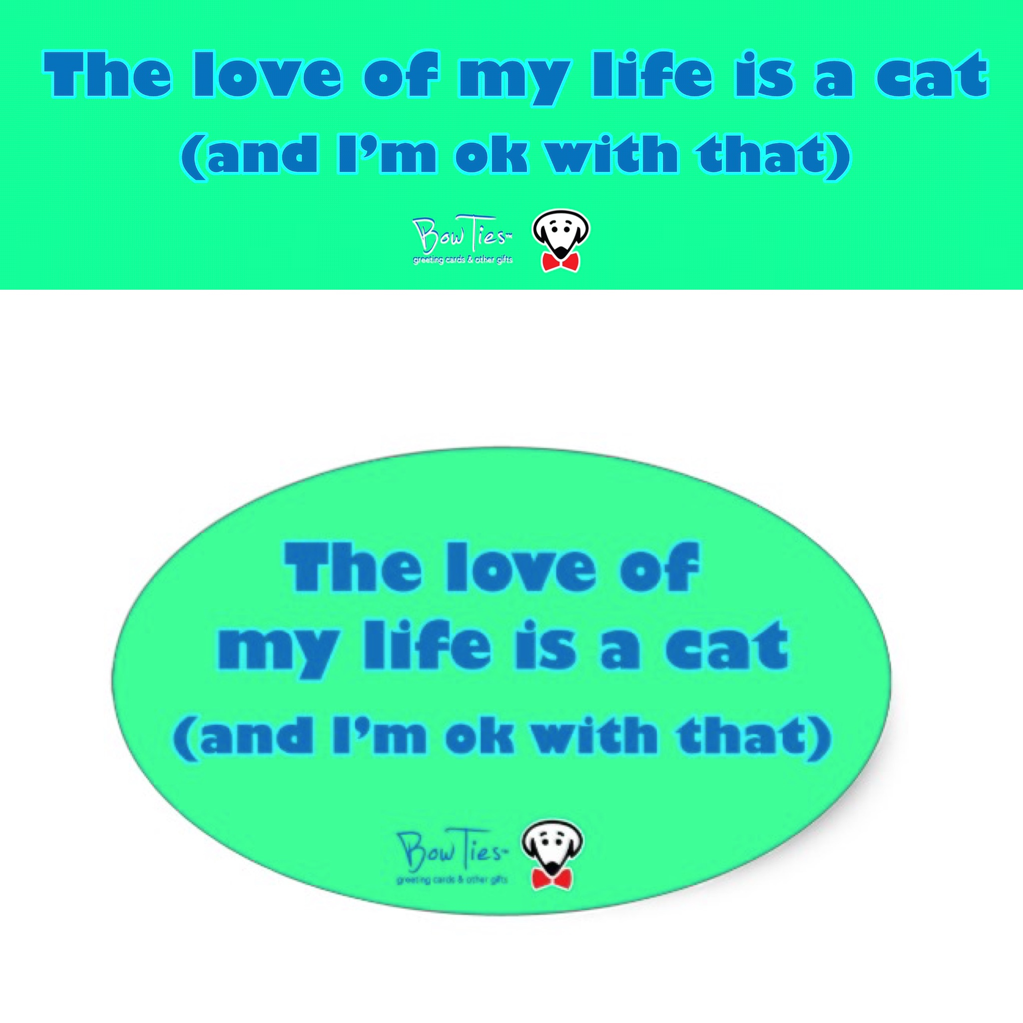 The love of my life is a cat (and I'm ok with that) – sticker