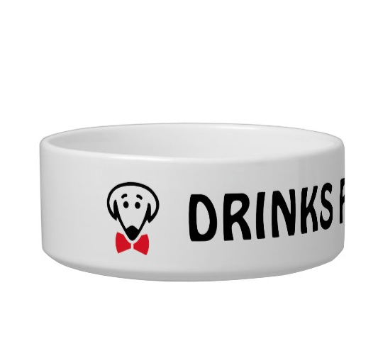 Drinks for the Boss pet bowl by Beau Tyler