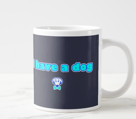 I don't need an alarm clock. I have a dog. – jumbo mug