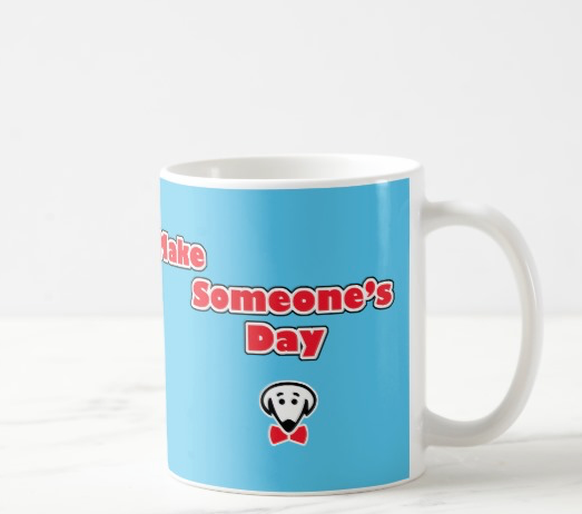 Make Someone's Day – mug
