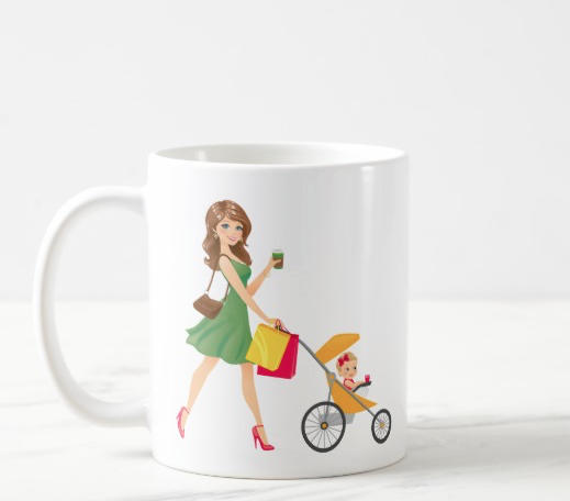 You're totally nailing this whole 'MOM' thing! – mug