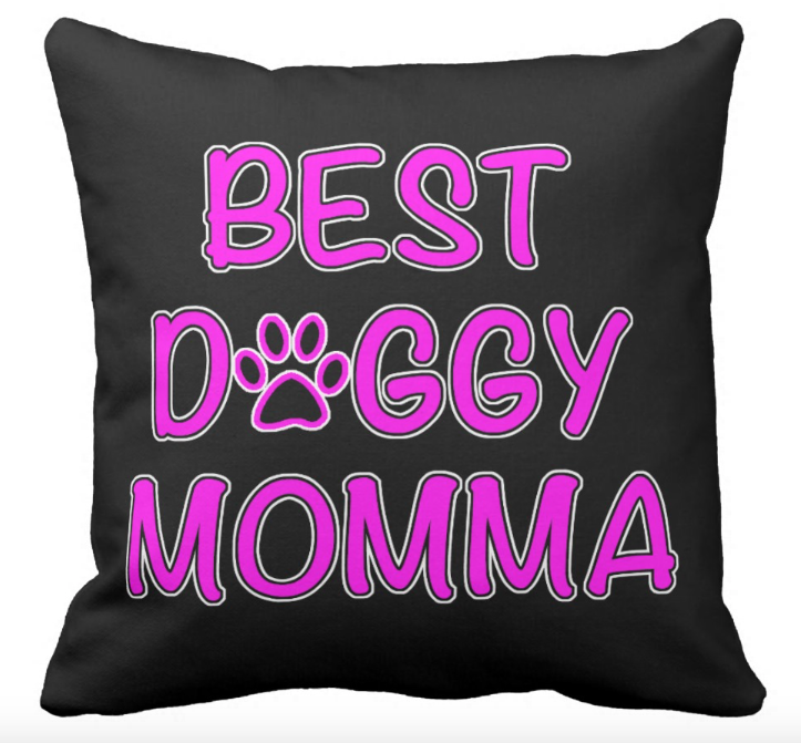 Best Doggy Mom/Best Doggy Momma/Best Dog Mom – pillow