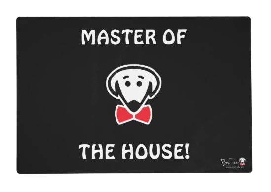 "Placemat: Side A- ""The Boss Eats Here"" Side B- ""Master of the House!"""