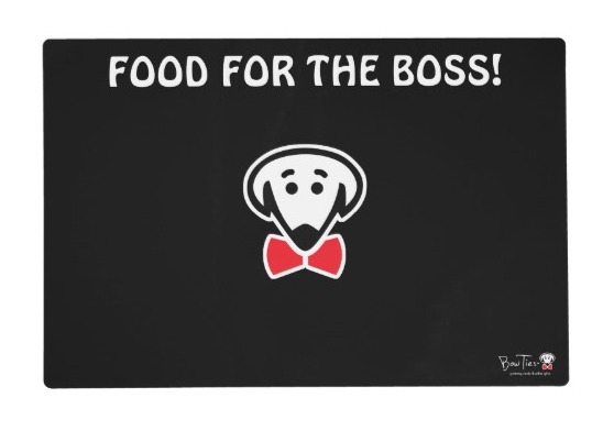 "Placemat: Side A- ""Food for the Boss!"" Side B- ""Master of the House!"""