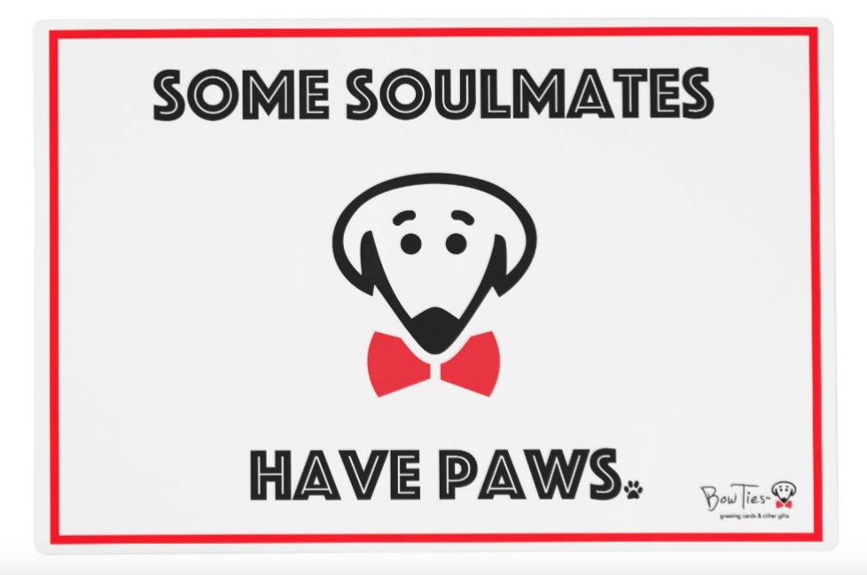 "Placemat: ""Some Soulmates Have Paws"""