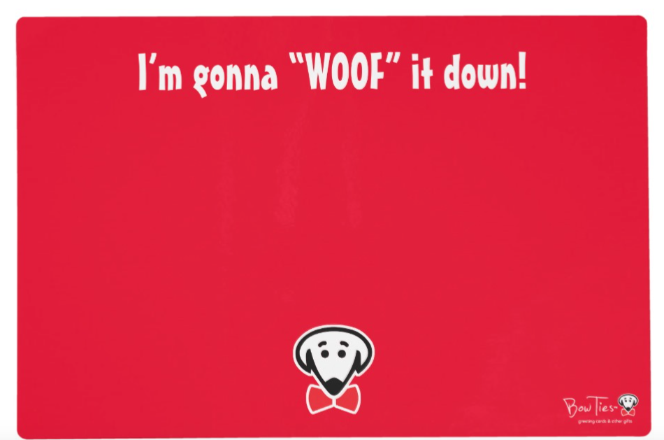 "Placemat: ""I'm Gonna 'WOOF' It Down!"""