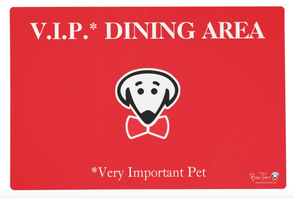 "Placemat: ""V.I.P.* Dining Area (*Very Important Pet)"""