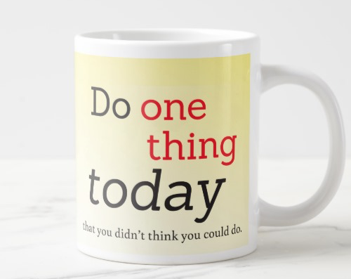 Do one thing today that you didn't think you could do. – jumbo mug