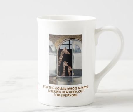 For the woman who's always sticking her neck out for everyone – bone china mug