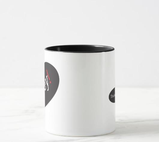 Hey! You're cute. – mug