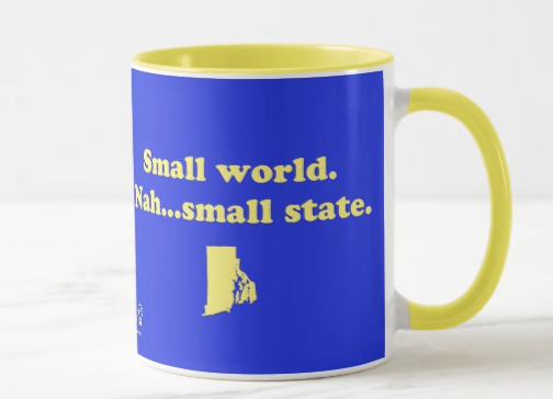 Small World. Nah…small state. (Rhode Island) – mug