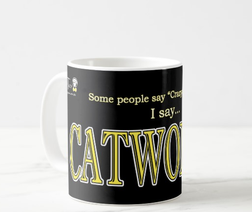 "Some People Say ""Crazy Cat Lady."" I say…CATWOMAN! – mug"
