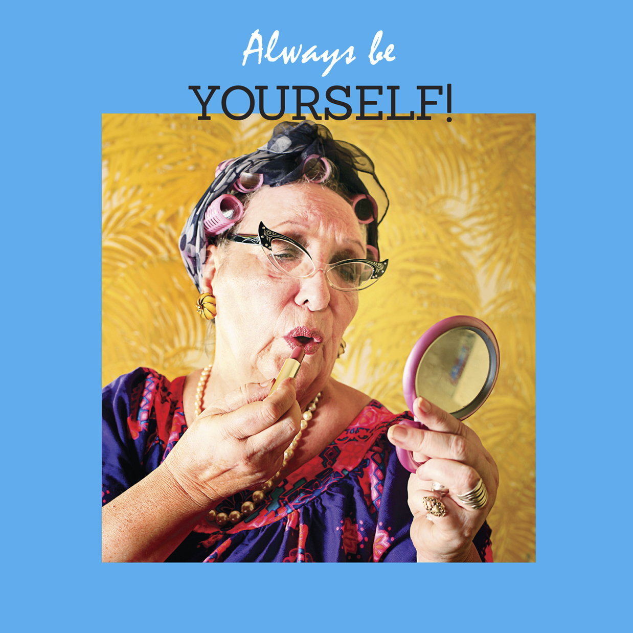 Always Be Yourself, etc. – coaster set