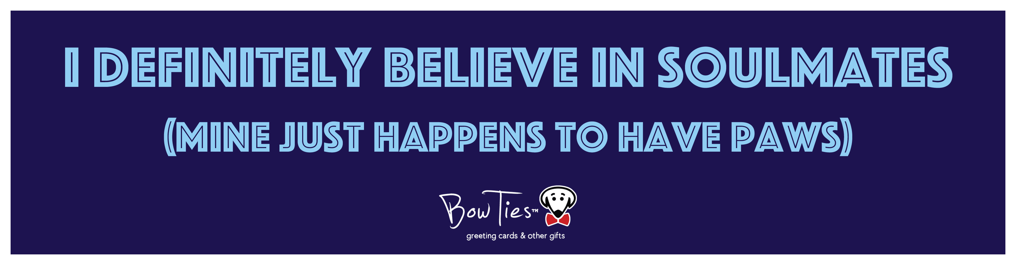 I definitely believe in soulmates. (Mine just happens to have paws) – sticker