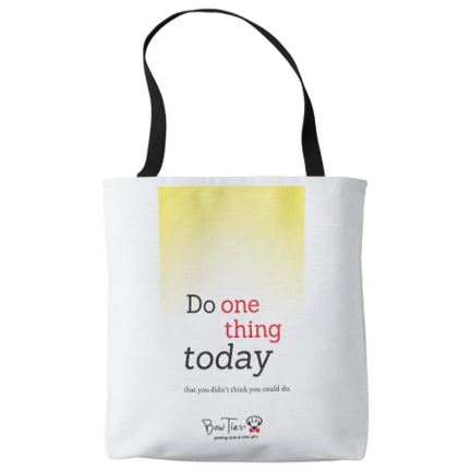Do one thing today that you didn't think you could do. – tote bag