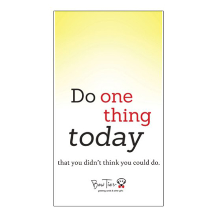 Do one thing today that you didn't think you could do. – small magnet