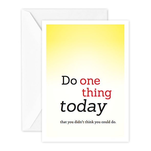 Do One Thing Today That You Didn't Think You Could Do