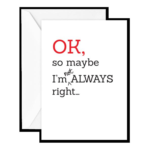 OK, So Maybe I'm Not Always Right…