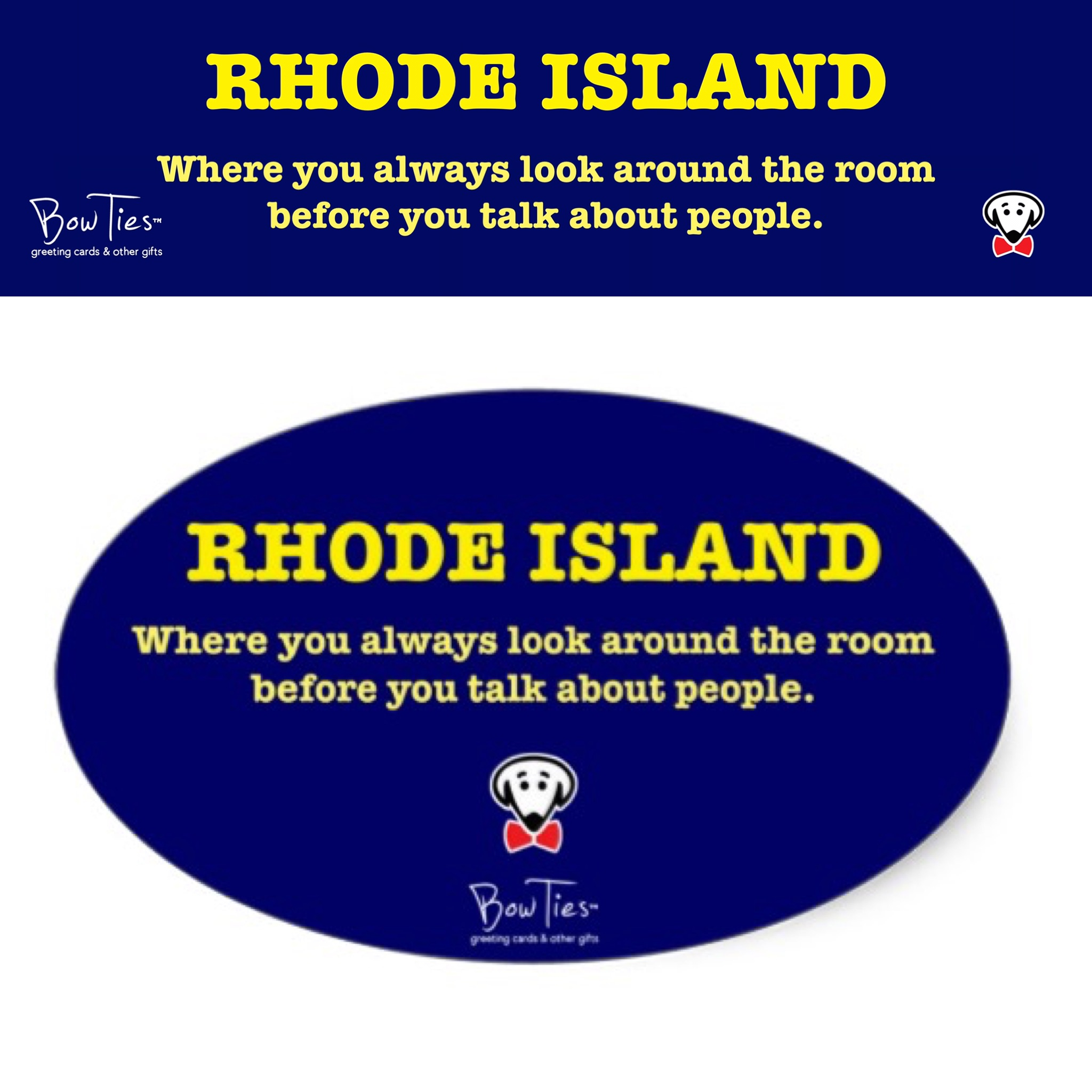 RHODE ISLAND Where you always look around the room before you talk about people. – sticker