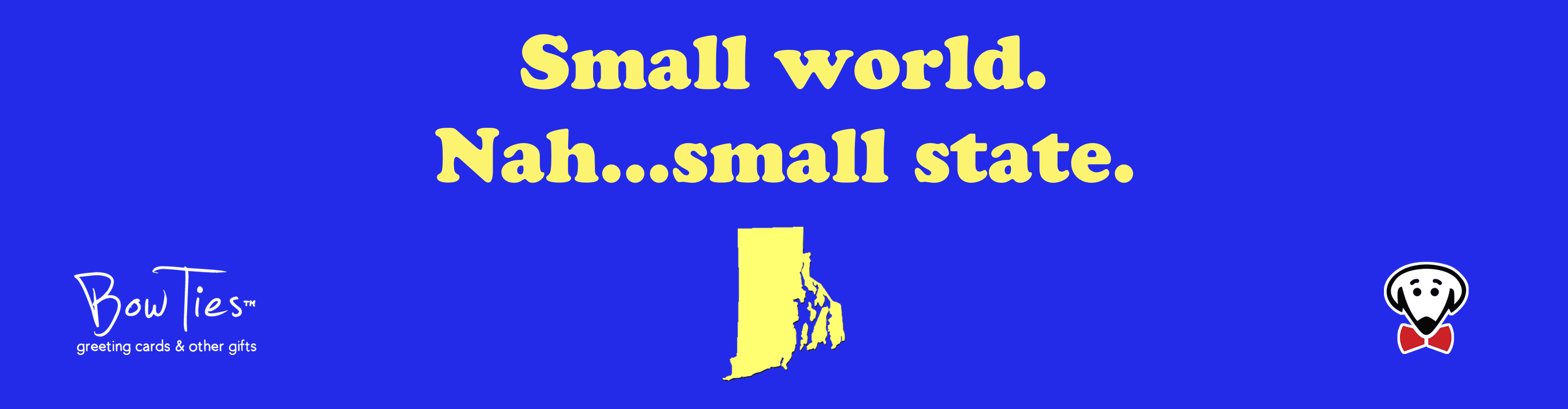 Small world. Nah…small state. (Rhode Island) – sticker
