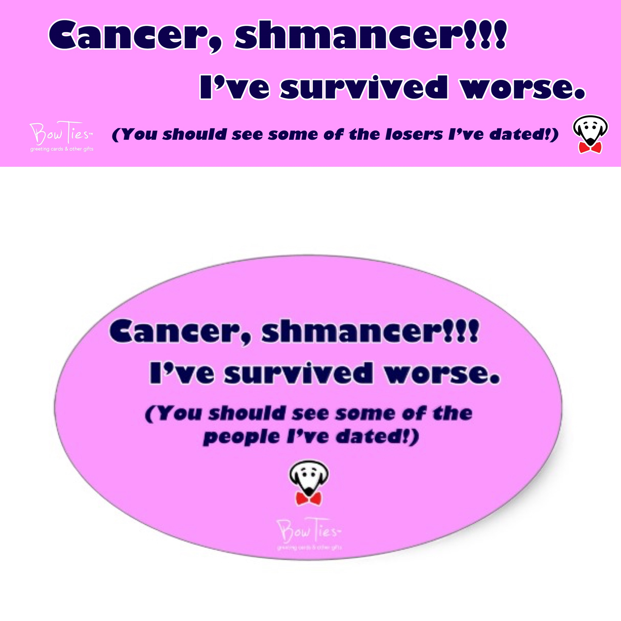 Cancer, shmancer!!! I've survived worse. – sticker