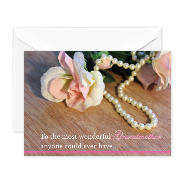 To the most wonderful grandmother anyone could ever have…(flower and pearls)