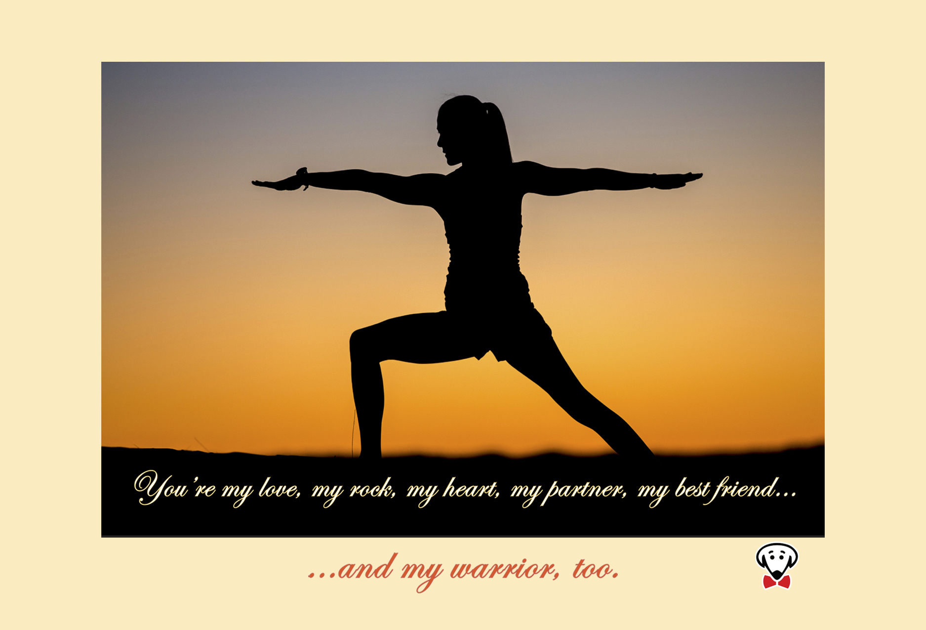 You're my love, my rock, my heart, my partner, my best friend…and my warrior, too. – large magnet